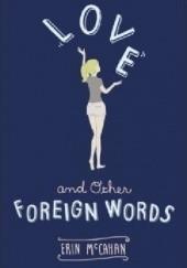 Okładka książki Love and Other Foreign Words Erin McCahan