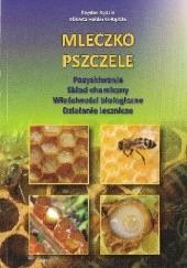 Okładka książki Mleczko pszczele Elżbieta Hołderna-Kędzia,Bogdan Kędzia