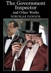 Okładka książki The Government Inspector and Other Works Mikołaj Gogol