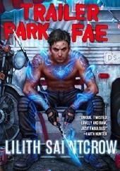 Okładka książki Trailer Park Fae Lili St. Crow