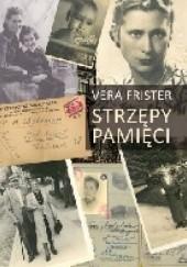 Okładka książki Strzępy pamięci Vera Frister