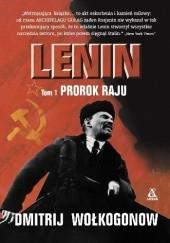 Okładka książki Lenin: Prorok Raju Tom I Dmitrij Wołkogonow