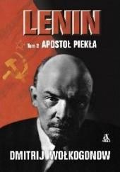 Okładka książki Lenin, tom II. Apostoł piekła Dmitrij Wołkogonow