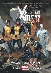 Okładka książki All-New X-Men: Wczorajsi X-Men Brian Michael Bendis,Marte Gracia,Stuart Immonen,Wade von Grawbadger