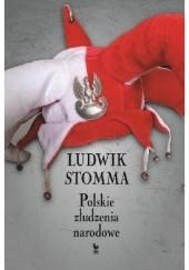 Okładka książki Polskie złudzenia narodowe Ludwik Stomma