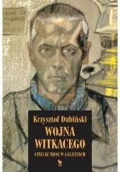 Okładka książki Wojna Witkacego, czyli kumboł w galifetach Krzysztof Dubiński