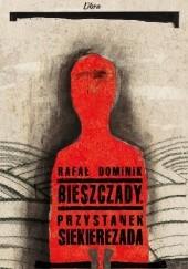 Okładka książki Bieszczady. Przystanek Siekierezada Rafał Dominik