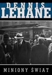 Okładka książki Miniony świat Dennis Lehane