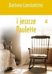Okładka książki I jeszcze Paulette Barbara Constantine