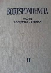 Okładka książki Korespondencja w okresie Wielkiej Wojny Narodowej. 1941-1945. Tom II Józef Stalin,Winston Churchill,Franklin Delano Roosevelt