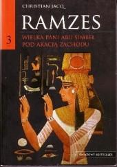 Okładka książki Ramzes t. III Wielka Pani Abu Simbel. Pod akacją Zachodu Christian Jacq