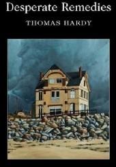 Okładka książki Desperate Remedies Thomas Hardy
