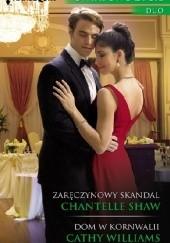 Okładka książki Zaręczynowy skandal. Dom w Kornwalii Cathy Williams,Chantelle Shaw