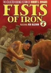 Okładka książki The Collected Boxing Fiction of Robert E. Howard: Fists of Iron Round 4 Robert E. Howard