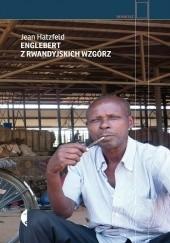 Okładka książki Englebert z rwandyjskich wzgórz Jean Hatzfeld