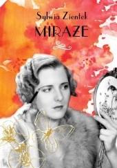 Okładka książki Miraże Sylwia Zientek