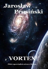 Okładka książki Vortex Jarosław Prusiński