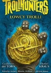Okładka książki Trollhunters. Łowcy trolli Guillermo del Toro,Daniel Kraus