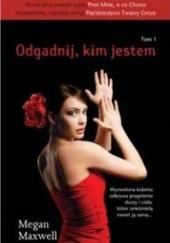 Okładka książki Odgadnij, kim jestem Megan Maxwell