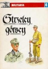 Okładka książki Strzelcy górscy Leszek Pawlikowski