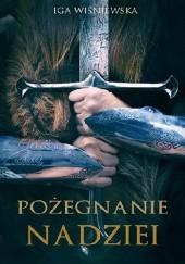 Okładka książki Pożegnanie nadziei Iga Wiśniewska