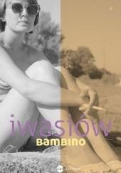 Okładka książki Bambino Inga Iwasiów