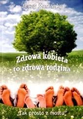 Okładka książki Zdrowa kobieta to zdrowa rodzina Jerzy Maslanky