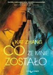 Okładka książki Co ze mnie zostało Kat Zhang