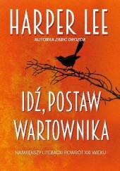 Okładka książki Idź, postaw wartownika Nelle Harper Lee