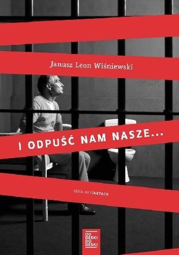 Okładka książki I odpuść nam nasze... Janusz Leon Wiśniewski