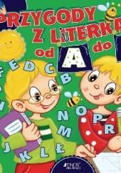 Okładka książki Przygody z literkami od A do Z Dorota Skwark