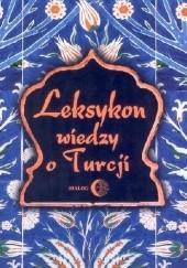 Okładka książki Leksykon wiedzy o Turcji Tadeusz Majda,praca zbiorowa