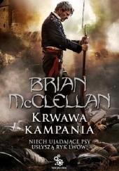 Okładka książki Krwawa kampania Brian McClellan