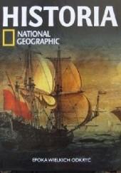Okładka książki Epoka wielkich odkryć. Historia National Geographic Redakcja magazynu National Geographic