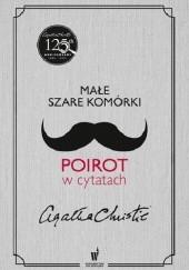 Okładka książki Małe szare komórki. Poirot w cytatach Agatha Christie