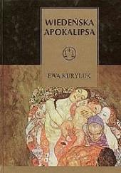 Okładka książki Wiedeńska Apokalipsa. Eseje o kulturze austriackiej XX wieku Ewa Kuryluk