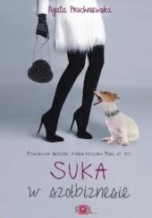 Okładka książki Suka w szołbiznesie Agata Pruchniewska