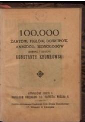 Okładka książki 100.000 żartów, figlów, dowcipów, anegdód, monologów Konstanty Krumłowski