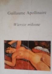 Okładka książki Wiersze miłosne Guillaume Apollinaire