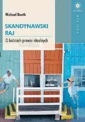 Okładka książki Skandynawski raj. O ludziach prawie idealnych Michael Booth