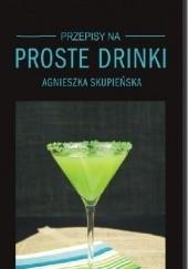 Okładka książki Proste drinki Agnieszka Skupieńska