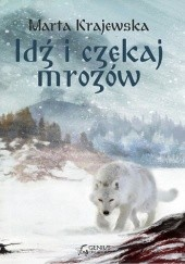 Okładka książki Idź i czekaj mrozów Marta Krajewska