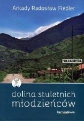 Okładka książki Dolina stuletnich młodzieńców Arkady Radosław Fiedler