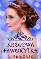 Okładka książki Królowa i Faworytka Kiera Cass