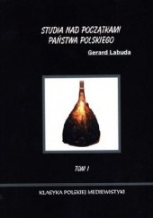 Okładka książki Studia nad początkami państwa polskiego tom I. Gerard Labuda