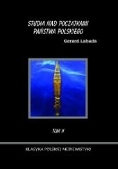 Okładka książki Studia nad początkami państwa polskiego tom II. Gerard Labuda