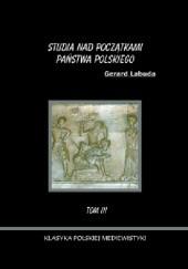 Okładka książki Studia nad początkami państwa polskiego tom III. Gerard Labuda