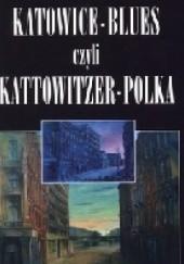 Okładka książki Katowice-blues czyli Kattowitzer-Polka Henryk Waniek