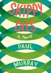 Okładka książki Skippy Dies Paul Murray