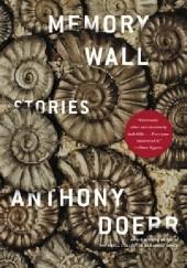 Okładka książki Memory Wall: Stories Anthony Doerr